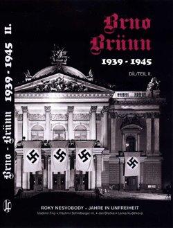 Obálka titulu Brno-Brünn 1939-1945 Roky nesvobody, 2.díl