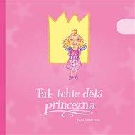 Tak tohle dělá princezna