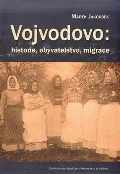 Obálka titulu Vojvodovo : historie, obyvatelstvo, migrace