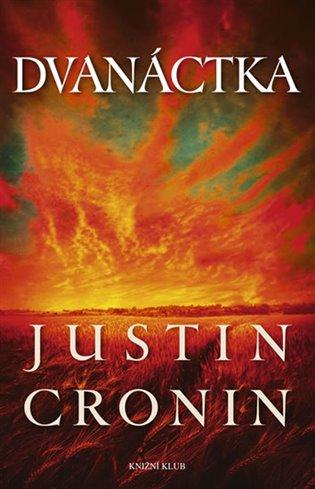 Dvanáctka - Justin Cronin | Booksquad.ink