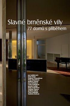 Obálka titulu Slavné brněnské vily. 77 domů s příběhem