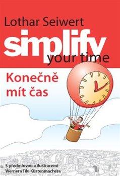 Obálka titulu Simplify your time – Konečně mít čas