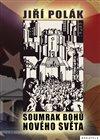Obálka knihy Soumrak bohů nového světa
