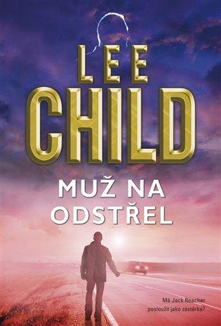 Muž na odstřel - Lee Child   Booksquad.ink