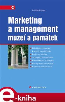 Marketing a management muzeí a památek - Ladislav Kesner e-kniha
