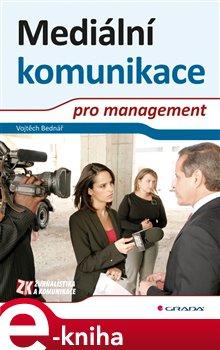 Mediální komunikace pro management - Vojtěch Bednář e-kniha