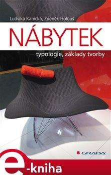 Nábytek. typologie, základy tvorby - Ludvika Kanická, Zdeněk Holouš e-kniha