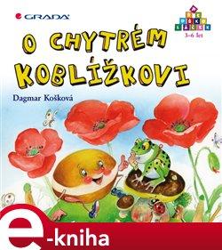 O chytrém Koblížkovi - Dagmar Košková e-kniha
