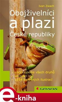 Obojživelníci a plazi České republiky. encyklopedie, určovací klíč, ochrana - Ivan Zwach e-kniha