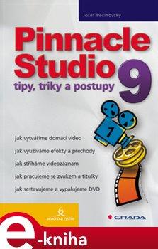 Pinnacle Studio 9. tipy, triky a postupy - Josef Pecinovský e-kniha
