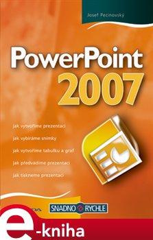 PowerPoint 2007. snadno a rychle - Josef Pecinovský e-kniha