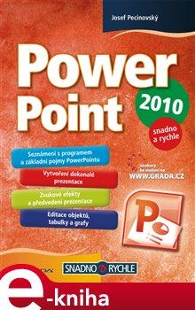PowerPoint 2010. snadno a rychle - Josef Pecinovský e-kniha