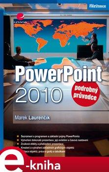 PowerPoint 2010. podrobný průvodce - Marek Laurenčík e-kniha