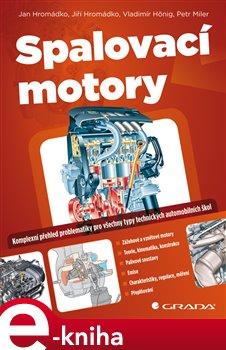 Spalovací motory. Komplexní přehled problematiky pro všechny typy technických automobilních škol - Jan Hromádko e-kniha