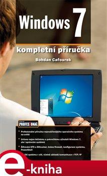 Windows 7. kompletní příručka - Bohdan Cafourek e-kniha