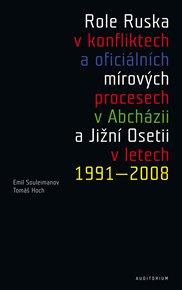Role Ruska v konfliktech a oficiálních mírových procesech v Abcházii a Jižní Osetii v letech 1991–2008