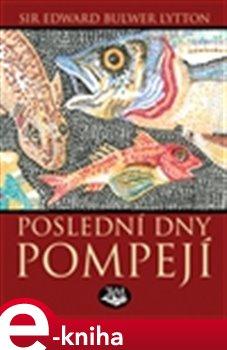 Obálka titulu Poslední dny Pompejí