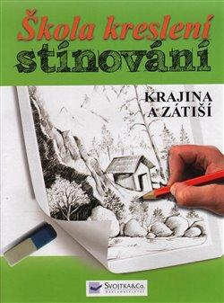 Obálka titulu Škola kreslení – stínování – krajina a zátiší