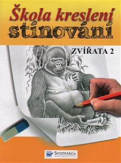 Obálka titulu Škola kreslení – stínování – zvířata 2