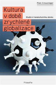 Obálka titulu Kultura v době zrychlené globalizace