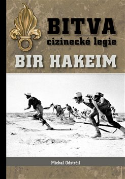 Obálka titulu Bitva cizinecké legie: Bir Hakeim