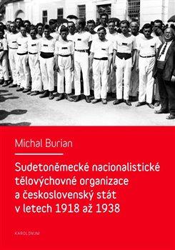 Obálka titulu Sudetoněmecké nacionalistické tělovýchovné organizace a československý stát v letech 1918-1938