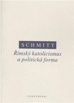 Obálka titulu Římský katolicismus a politická forma