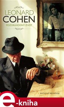 Obálka titulu Leonard Cohen. Pozoruhodný život