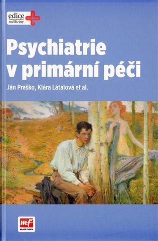 Psychiatrie v primární péči - Klára Látalová,   Booksquad.ink