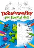 Obálka knihy Dobarvovačky pro šikovné děti
