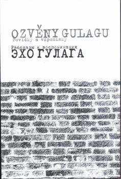 Obálka titulu Ozvěny Gulagu / Echo Gulaga
