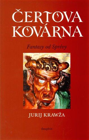 Čertova kovárna - Jurij Krawža   Booksquad.ink