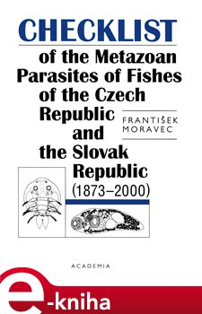 Obálka titulu Checklist of the Metazoan Parasites of Fishes of the Czech republic and the Slovak Republic