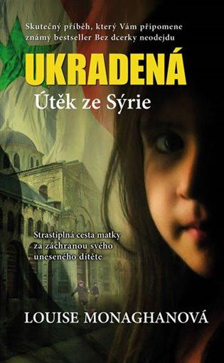 Ukradená:Útěk ze Sýrie - Louise Monaghanová | Booksquad.ink