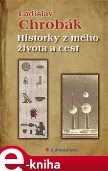 Obálka titulu Historky z mého života a cest