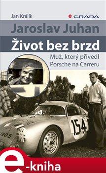 Obálka titulu Jaroslav Juhan - Život bez brzd