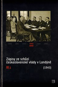 Zápisy ze schůzí československé vlády v Londýně III.1