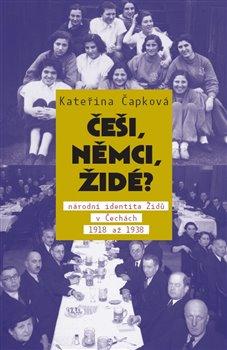 Obálka titulu Češi, Němci, Židé?  /2.vydání/