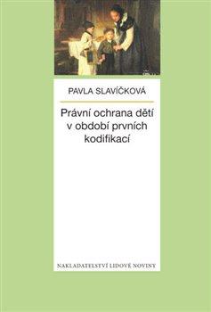 Obálka titulu Právní ochrana dětí v období prvních kodifikací