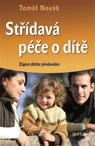 Střídavá péče o dítě:Zájem dítěte především - Tomáš Novák | Replicamaglie.com
