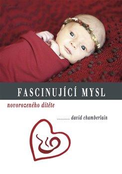 Obálka titulu Fascinující mysl novorozeného dítěte