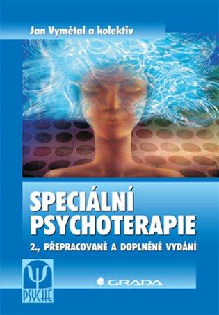Speciální psychoterapie:2., přepracované a doplněné vydání - Jan Vymětal,   Booksquad.ink