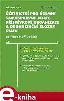 Obálka titulu Účetnictví pro územní samosprávné celky, příspěvkové organizace a organizační složky státu