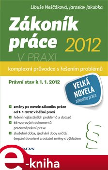 Obálka titulu Zákoník práce 2012 v praxi - komplexní průvodce