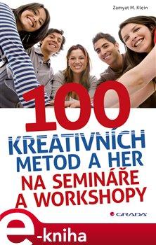 Obálka titulu 100 kreativních metod a her na semináře a workshopy