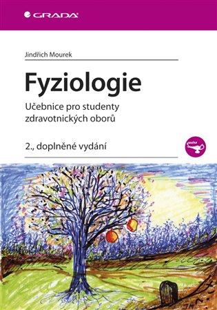 Fyziologie:Učebnice pro studenty zdravotnických oborů - 2., doplněné vydání - Jindřich Mourek | Booksquad.ink