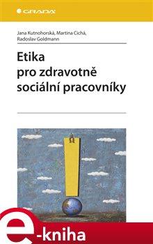 Obálka titulu Etika pro zdravotně sociální pracovníky