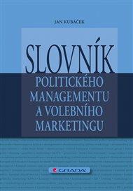 Slovník politického managementu a volebního marketingu