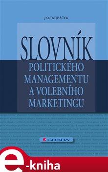 Obálka titulu Slovník politického managementu a volebního marketingu