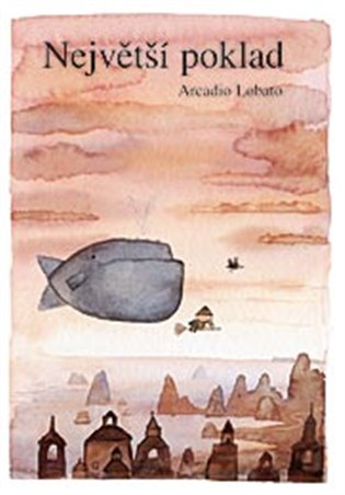 Největší poklad - Arcadio Lobato   Booksquad.ink